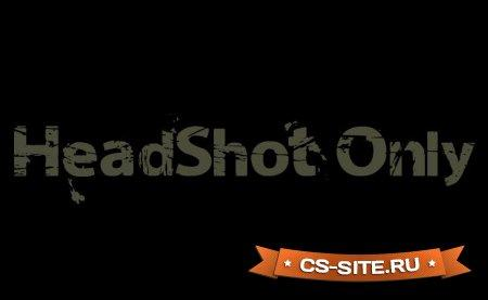 Плагин «Headshot Only» для CS 1.6