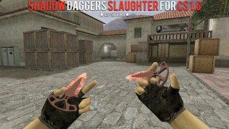 Модель ножа «Shadow Daggers   Slaughter» для CS 1.6